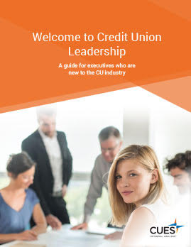 Welcome to Credit Union Leadership: A guide for executives who are new to the CU industry is now available for CUES members to download.